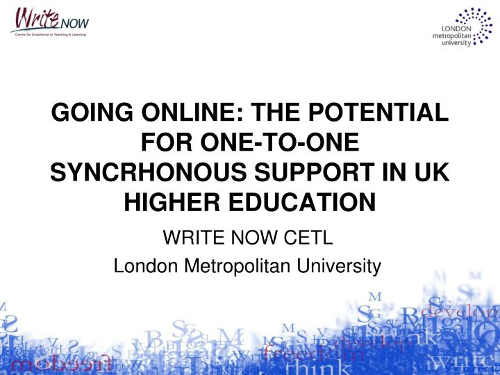 going online the potential for one to one syncrhonous support in uk higher education n.