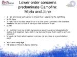lower order concerns predominate campfire maria and jane