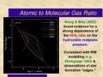 atomic to molecular gas ratio