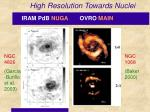 high resolution towards nuclei