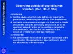 observing outside allocated bands revisited rec itu r 314