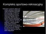 kompleks sportowo rekreacyjny