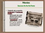 movies success as an art form