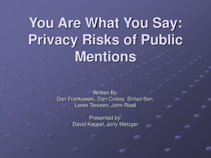 you are what you say privacy risks of public mentions n.