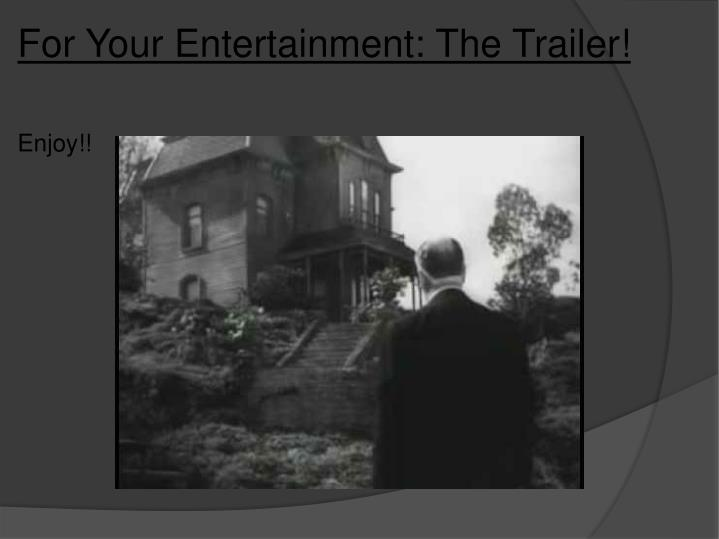 For Your Entertainment: The Trailer!