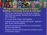 the importance of integration of support building a community around an individual