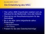 die entwicklung des msc1