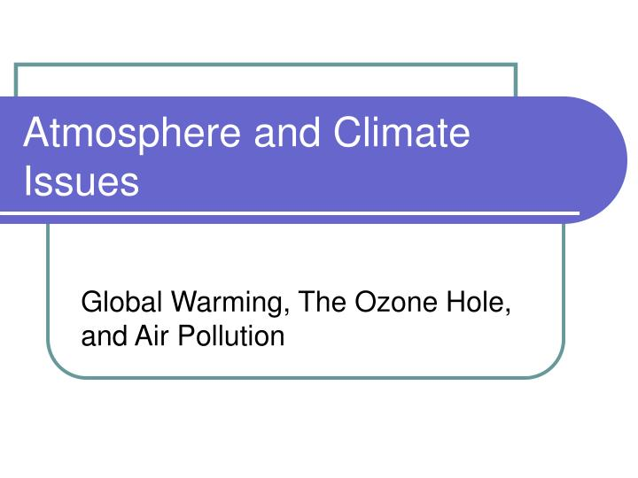 atmosphere and climate issues n.