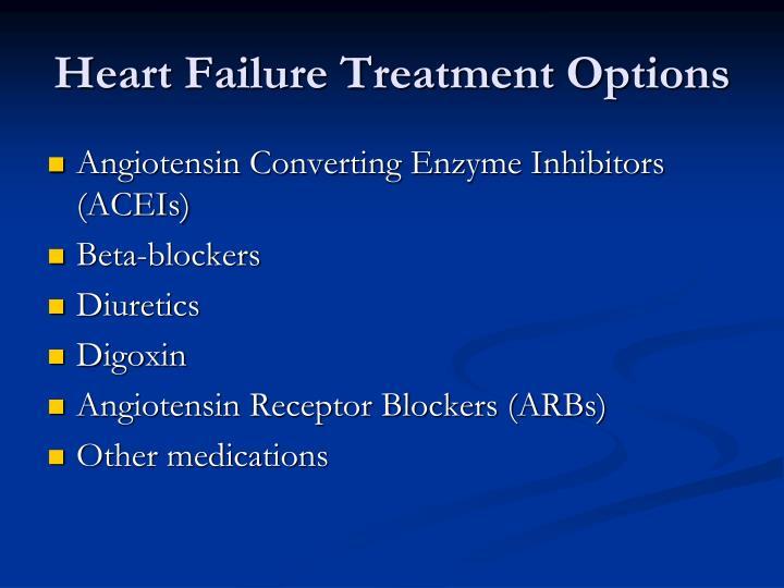 Heart Failure Treatment Options