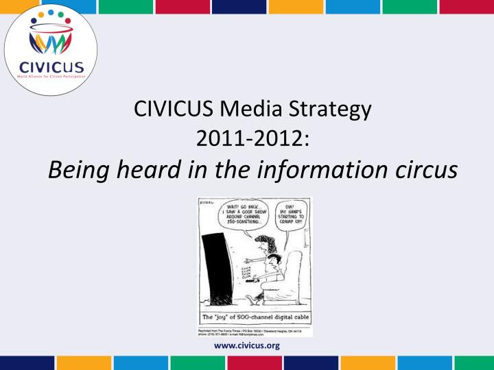 civicus media strategy 2011 2012 being heard in the information circus n.