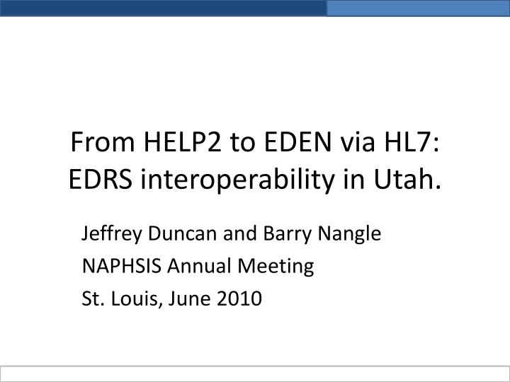 from help2 to eden via hl7 edrs interoperability in utah n.