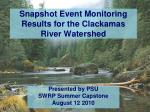 snapshot event monitoring results for the clackamas river watershed