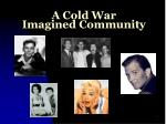 a cold war imagined community