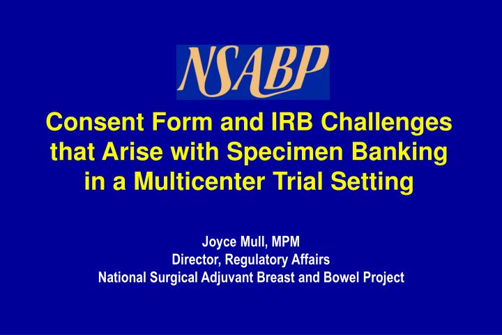 consent form and irb challenges that arise with specimen banking in a multicenter trial setting n.