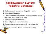 cardiovascular system pediatric variances