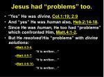 jesus had problems too