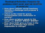 theological reflection unmasks the problems which social analysis identifies as social sin