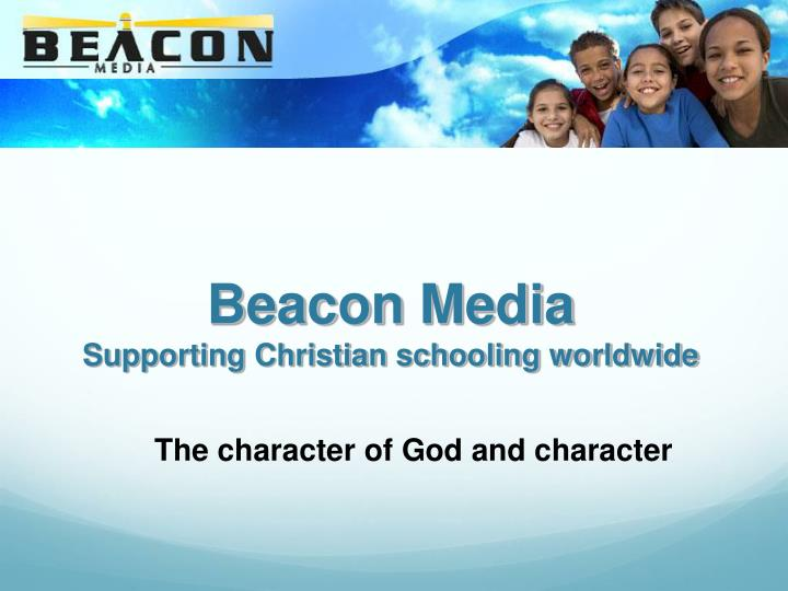 beacon media supporting christian schooling worldwide n.
