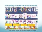 the display includes the attribute of god