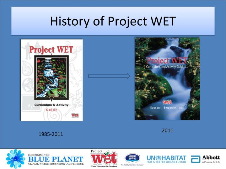 history of project wet n.