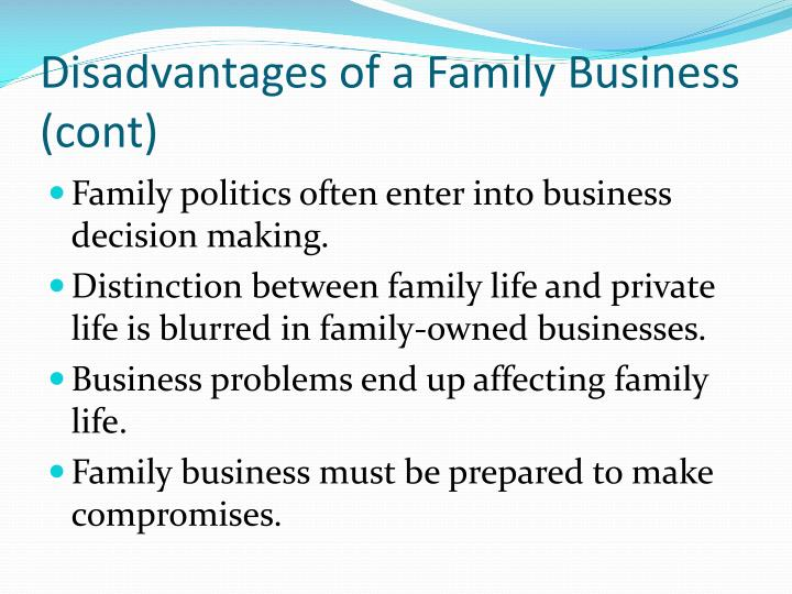 Disadvantages of a Family Business (cont)