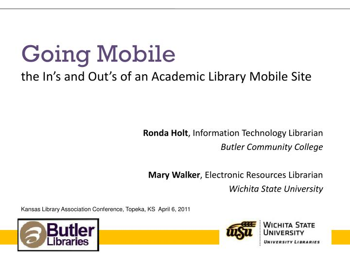 going mobile the in s and out s of an academic library mobile site n.