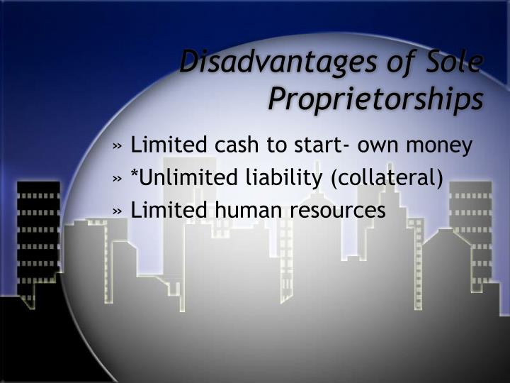 Disadvantages of Sole Proprietorships