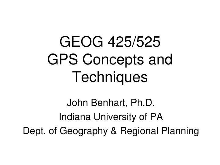 geog 425 525 gps concepts and techniques n.