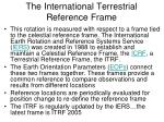 the international terrestrial reference frame1