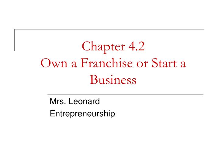 chapter 4 2 own a franchise or start a business n.
