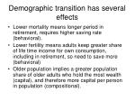 demographic transition has several effects