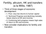 fertility altruism hk and transfers a la willis 1987