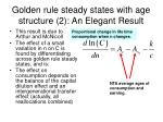 golden rule steady states with age structure 2 an elegant result1