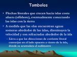 tombolos