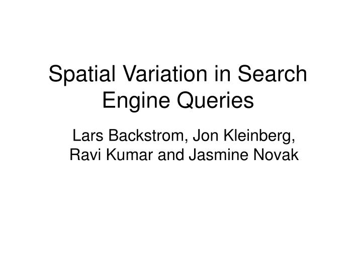 spatial variation in search engine queries n.
