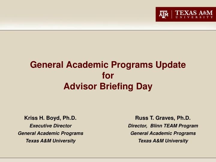 general academic programs update for advisor briefing day n.