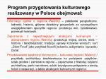 program przygotowania kulturowego realizowany w polsce obejmowa
