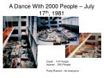 a dance with 2000 people july 17 th 1981