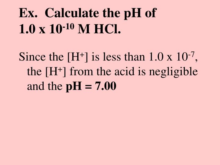 Ex.  Calculate the pH of