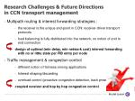 research challenges future directions in ccn transport management