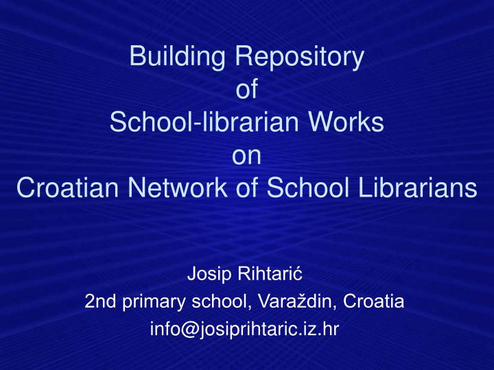 building repository of school librarian works on croatian network of s chool librarians n.