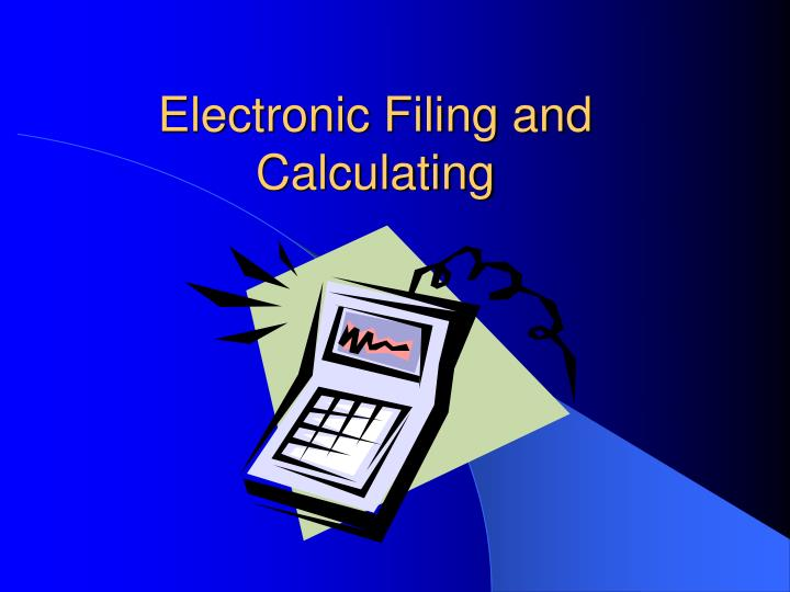 electronic filing and calculating n.