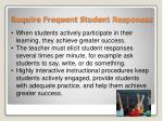 require frequent student responses