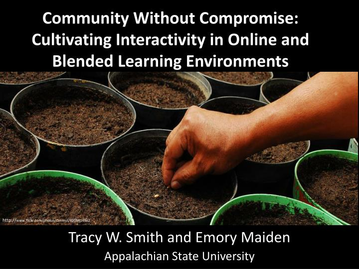 community without compromise cultivating interactivity in online and blended learning environments n.