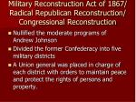 military reconstruction act of 1867 radical republican reconstruction congressional reconstruction