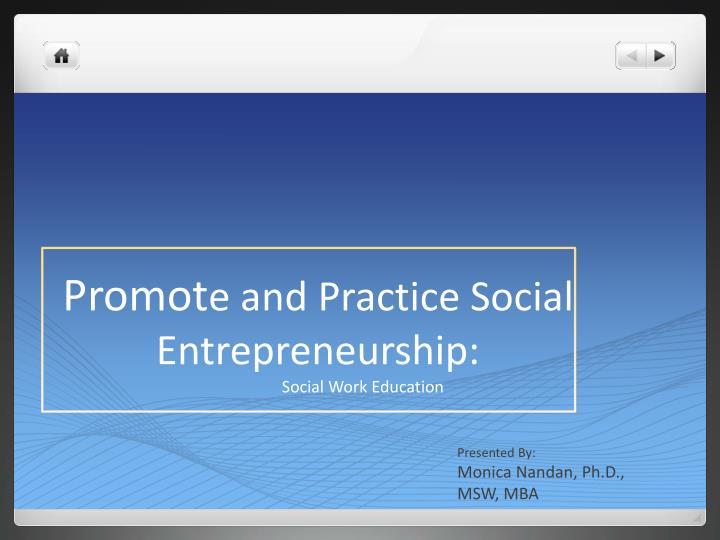 promot e and practice social entrepreneurship n.