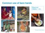 common use of bare hands1