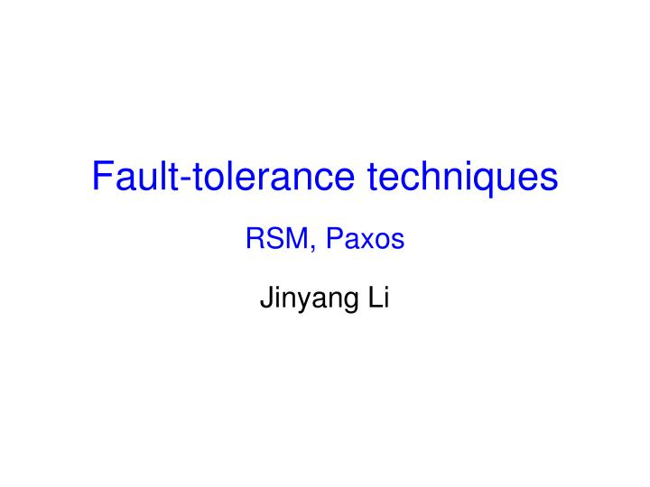 fault tolerance techniques rsm paxos n.