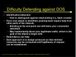 difficulty defending against dos