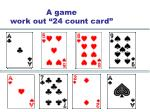 a game work out 24 count card